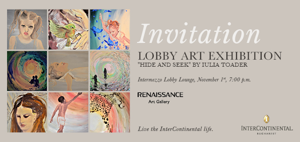 HIDE AND SEEK BY IULIA TOADER, PAINTING EXHIBITION  1 NOVEMBER 2018- 25 February 2019  INTERCONTINENTAL HOTEL, BUCHAREST