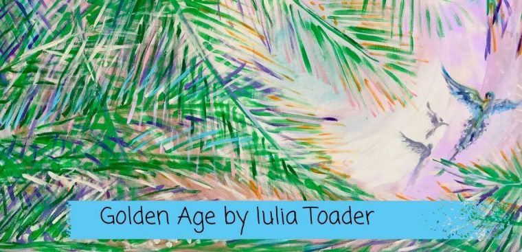 Iulia Toader: Golden Age (May 10 – May 24, 2017)