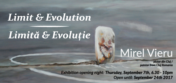 Mirel Vieru: Limit & Evolution (September 7 – 24, 2017)